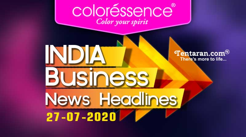 latest india business news 27th july 2020 today updates