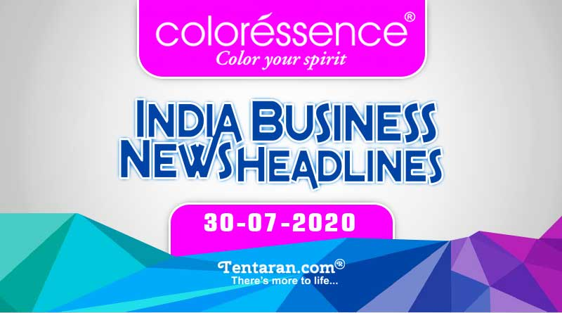 latest india business news 30th july 2020