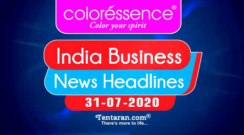 latest india business news 31st july 2020