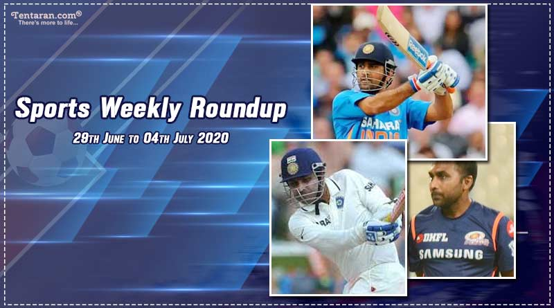 sports weekly roundup 29th june to 04th july 2020