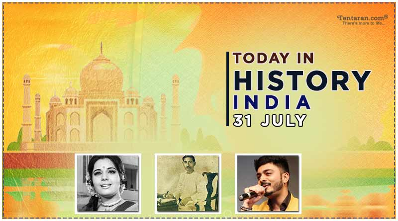 today in history India 31 july