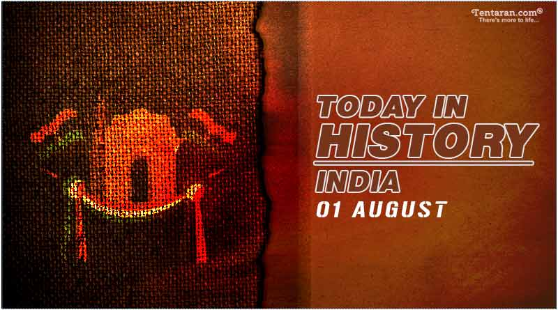 today in history india 1 august