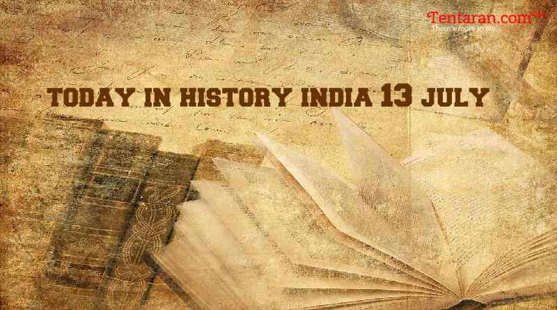 today in history india 13 july