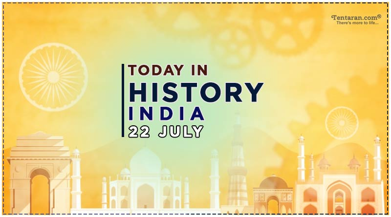 today in history india 22 july