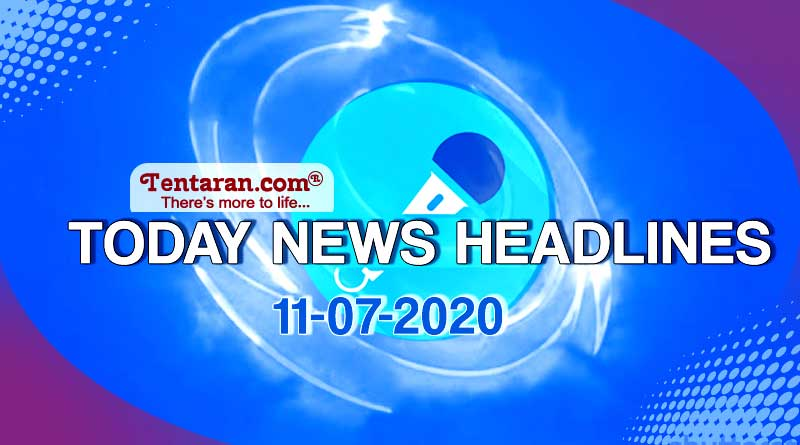 today news headlines 11th july 2020