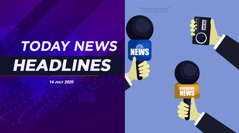 today news headlines 14th july 2020