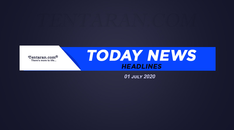 today news headlines 1st july 2020