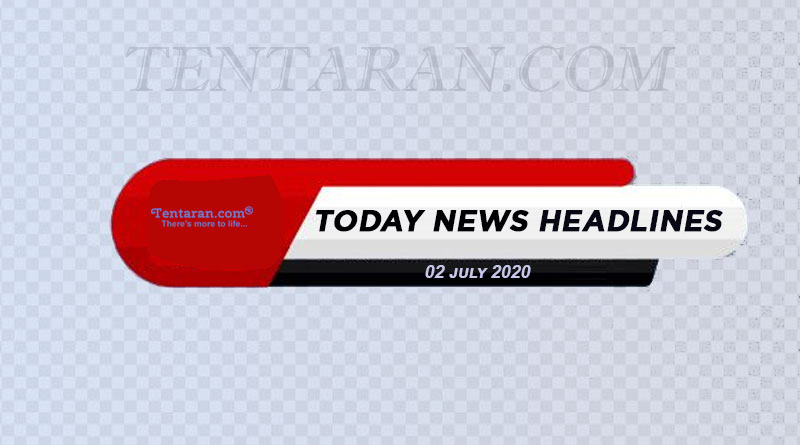 today news headlines 2nd july 2020