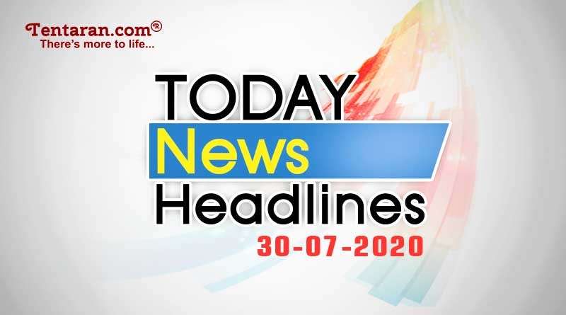 today news headlines 30th july 2020