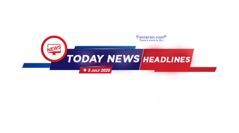 today news headlines 3rd july 2020