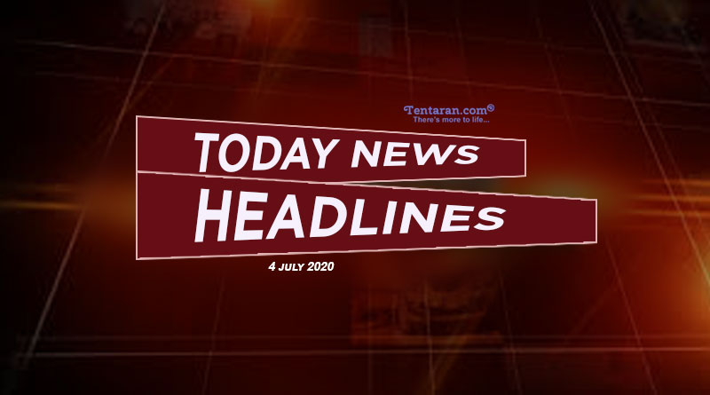 today news headlines 4th july 2020