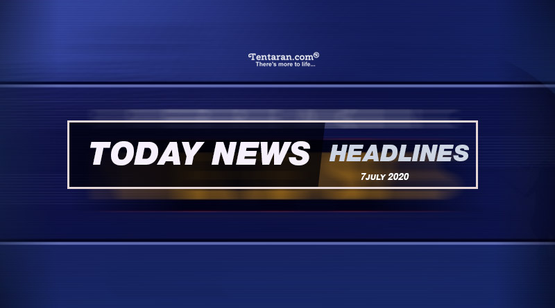 today news headlines 7th july 2020