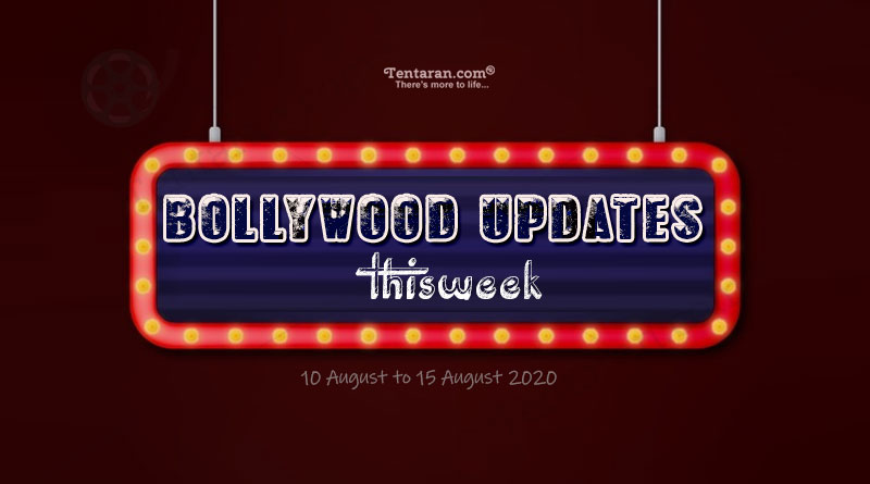 bollywood weekly news 10th to 15th august 2020