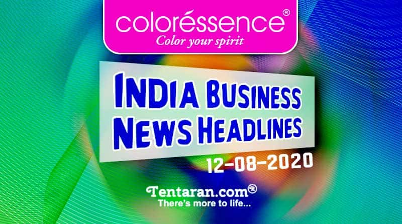 India News Headlines: Latest India Business News 12th August 2020