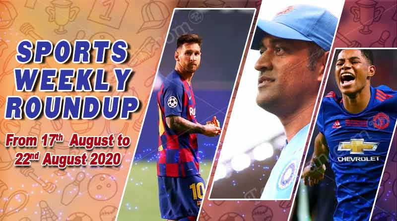 sports weekly roundup 17th to 22nd august 2020