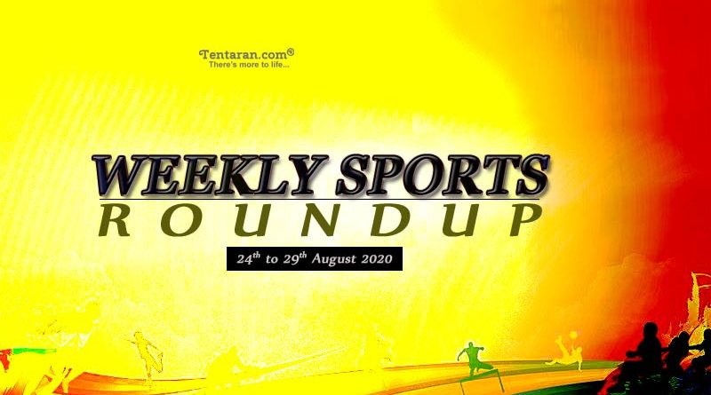 sports weekly roundup 24th to 29th august 2020