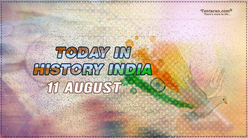today in history india 11 august