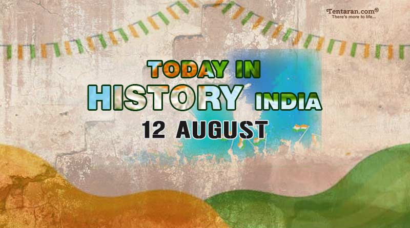 today in history india 12 august