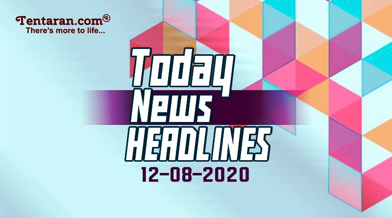 today news headlines 12th august 2020