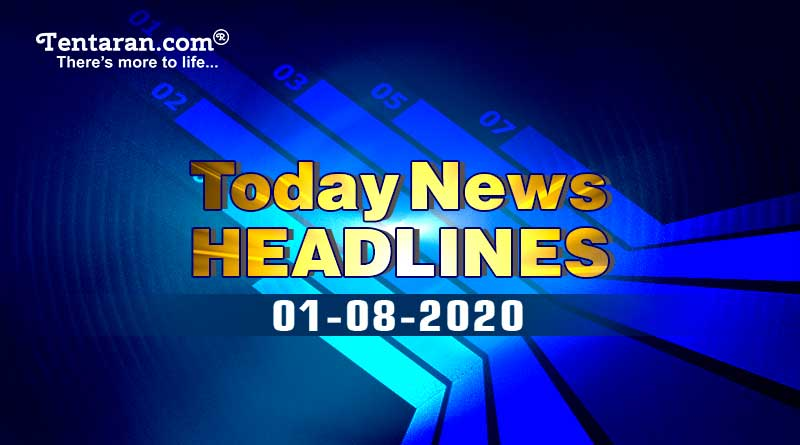 today news headlines 1st august 2020