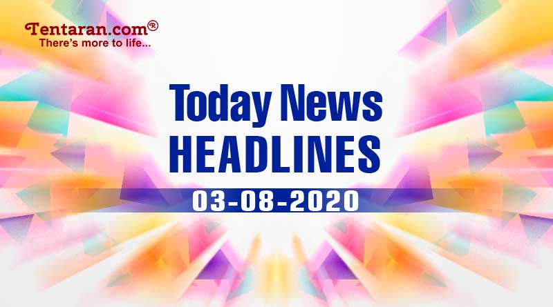 today news headlines 3rd august 2020