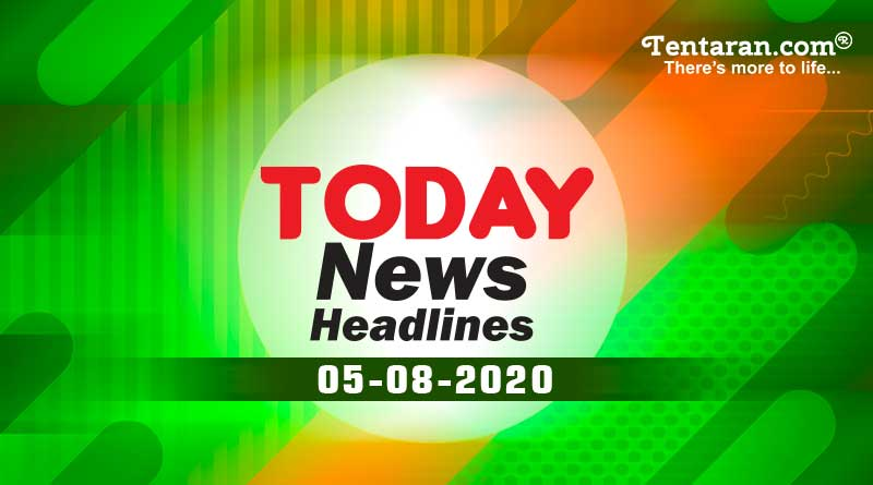 today news headlines 5th august 2020