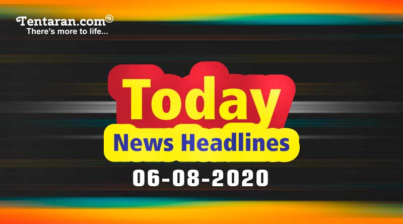 today news headlines 6th august 2020