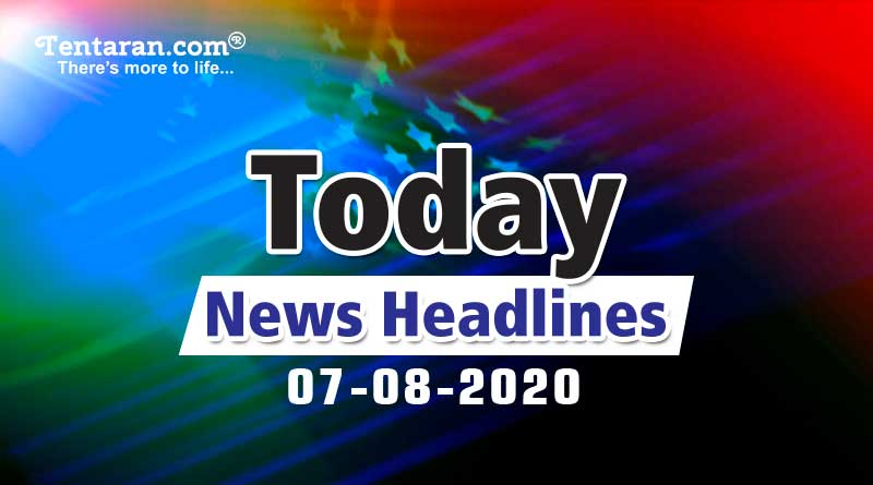 today news headlines 7th august 2020