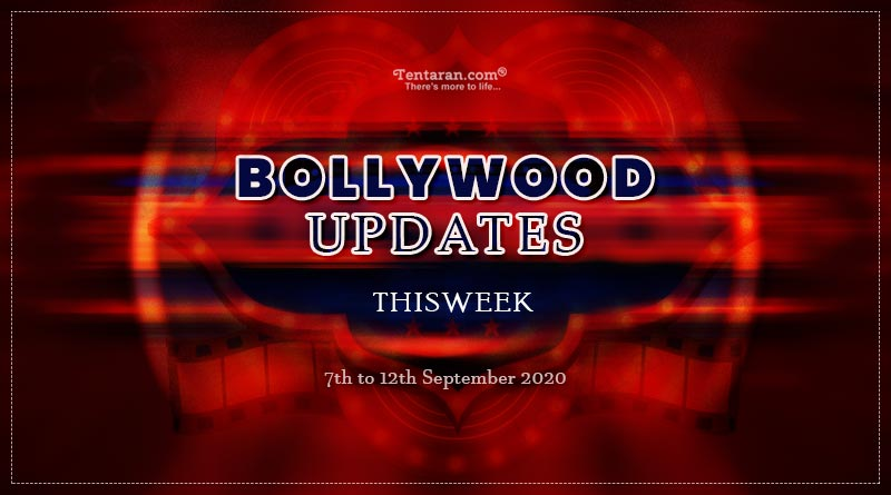 bollywood weekly news 7th to 12th september 2020