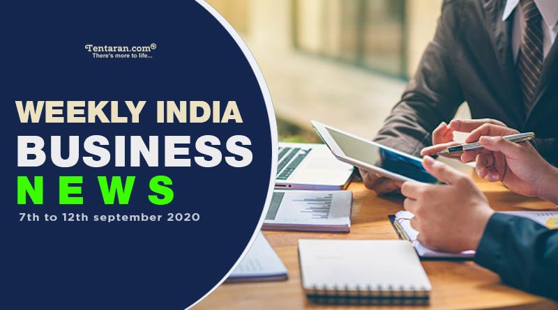 india business news weekly roundup 7th to 12th september 2020