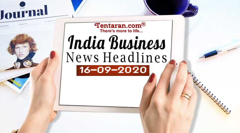 latest india business news 16th september 2020