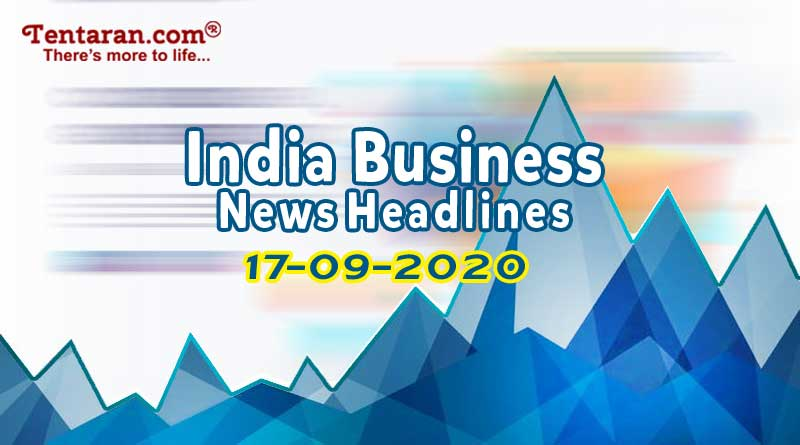 latest india business news 17th september 2020
