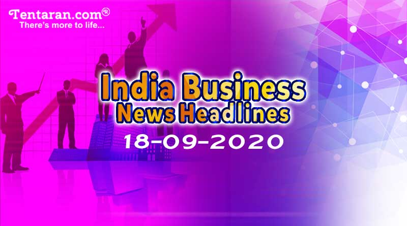 latest india business news 18th september 2020