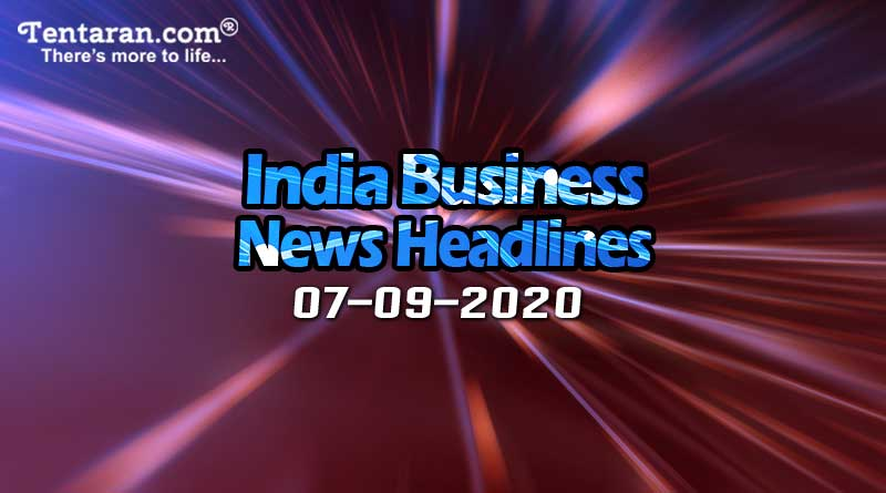 latest india business news 7th september 2020