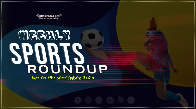sports weekly roundup 14th to 19th september 2020