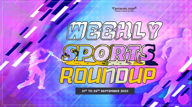 sports weekly roundup 21st to 26th september 2020