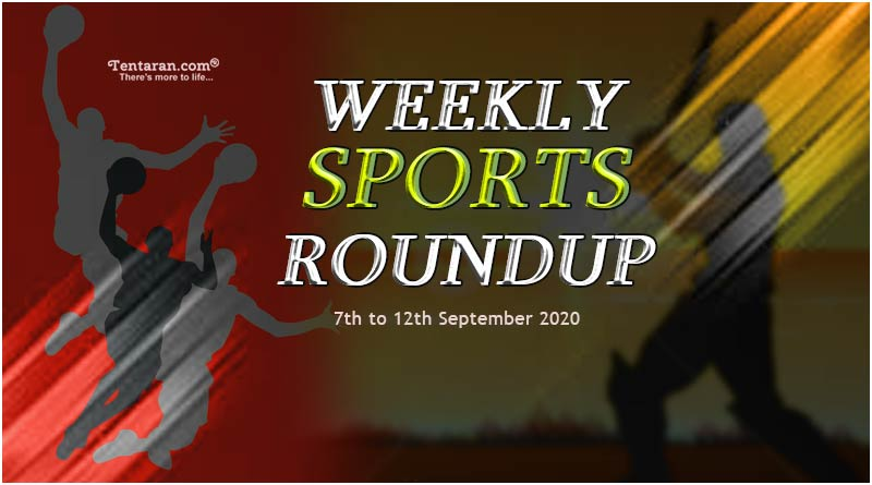 sports weekly roundup 7th to 12th september 2020