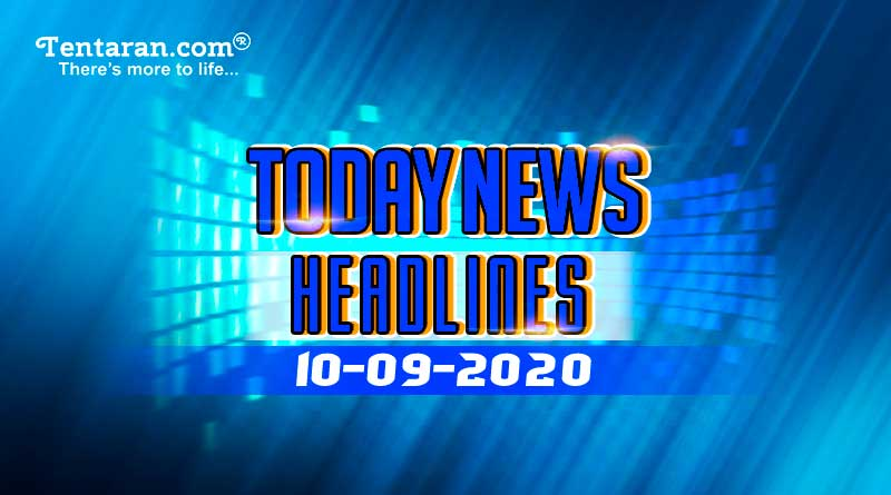 today news headlines 10th september 2020