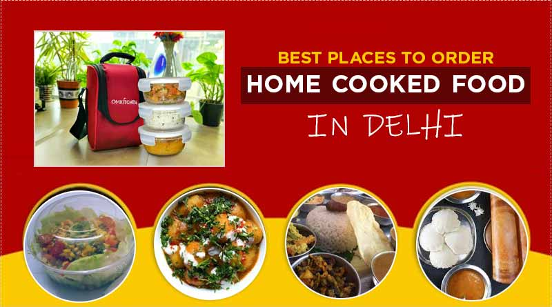best places to order home style cooked food in delhi