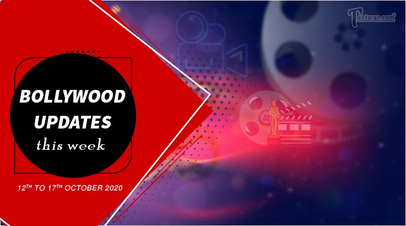 bollywood weekly news 12th to 17th october 2020