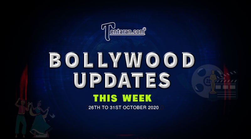 bollywood weekly news 26th to 31st october 2020
