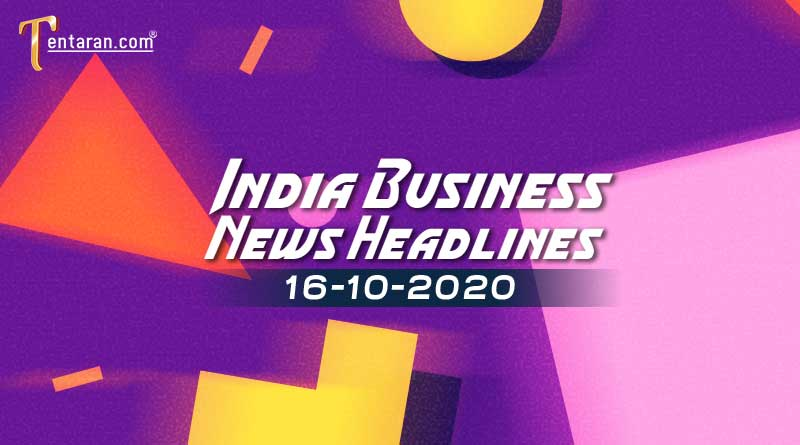 latest india business news 16th october 2020
