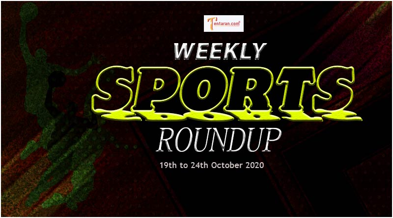 sports weekly roundup 19th to 24th october 2020