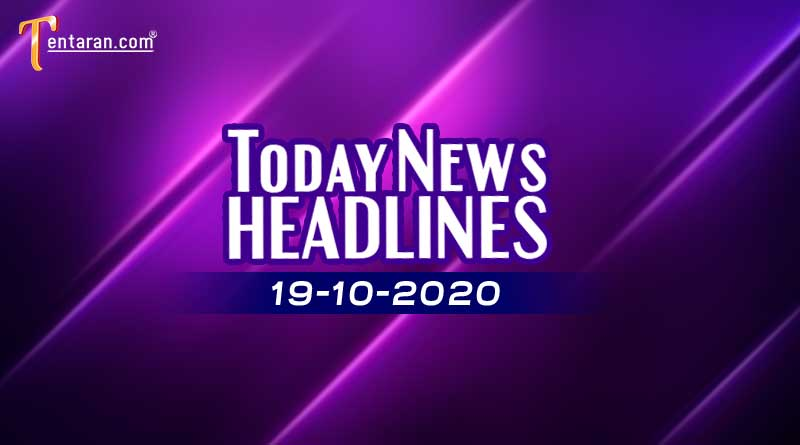 today news headlines 19th october 2020