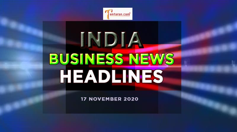 latest india business news today 17 november 2020