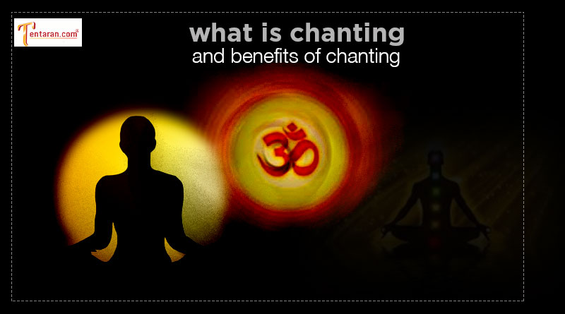 what is chanting and benefits of chanting