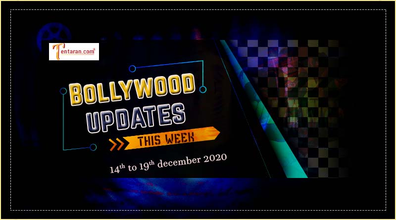bollywood weekly news 14 to 19 december 2020