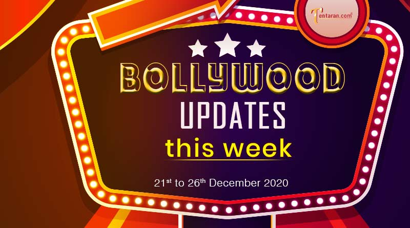 bollywood weekly news 21 to 26 december 2020