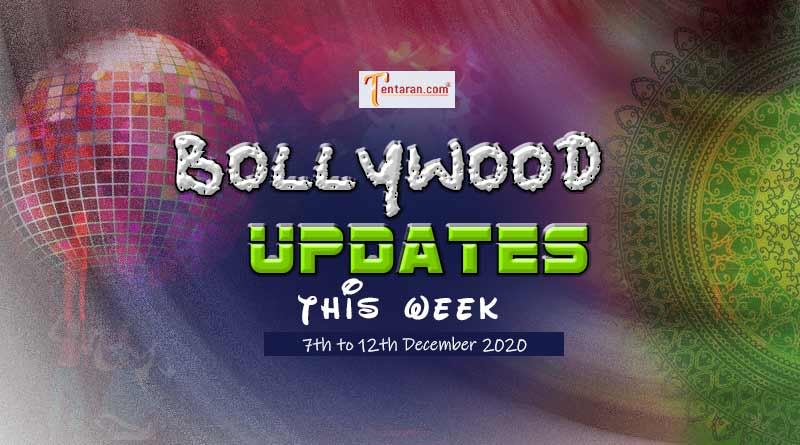 bollywood weekly news 7 to 12 december 2020