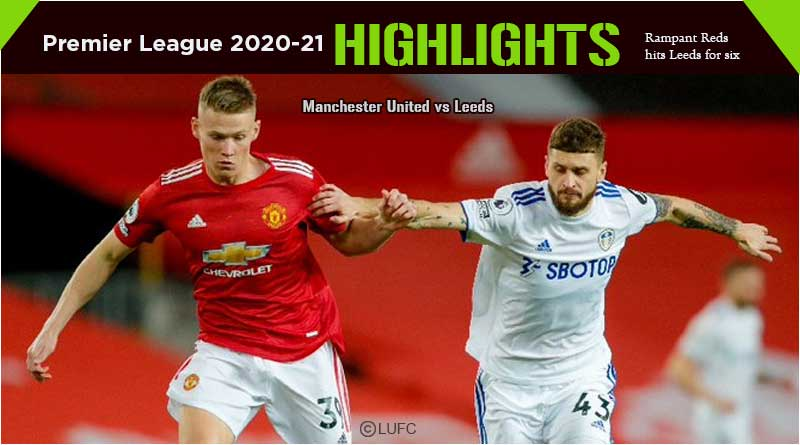 premier league highlights 2020-21 manchester united vs leeds